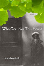 Kathleen Hill, Who Occupies This House